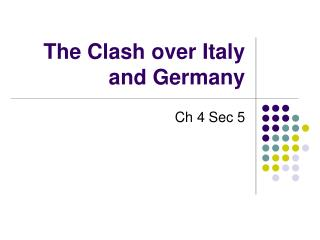 The Clash over Italy and Germany