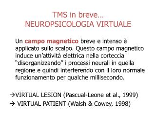 TMS in breve… NEUROPSICOLOGIA VIRTUALE
