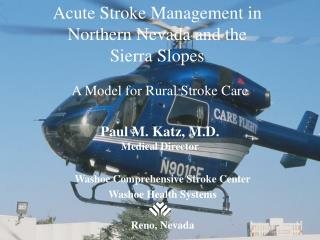 Acute Stroke Management in  Northern Nevada and the  Sierra Slopes