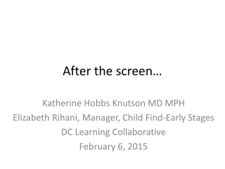After the screen…