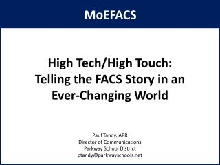 High Tech/High Touch:   Telling the FACS Story in an  Ever-Changing World