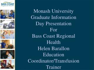 Monash University Graduate Information Day Presentation For Bass Coast Regional Health
