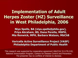 Implementation of Adult  Herpes Zoster (HZ) Surveillance    in West Philadelphia, 2006