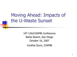 Moving Ahead: Impacts of the U-Waste Sunset