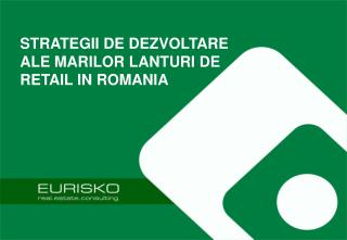 STRATEGII DE DEZVOLTARE ALE MARILOR LANTURI DE RETAIL IN ROMANIA