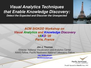 Visual Analytics Techniques  that Enable Knowledge Discovery: