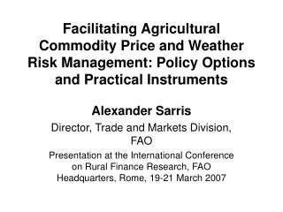 Alexander Sarris Director, Trade and Markets Division, FAO