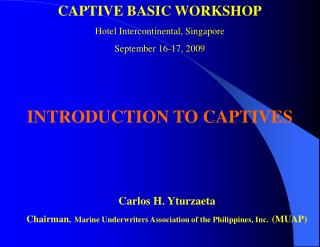 Carlos H. Yturzaeta Chairman , Marine Underwriters Association of the Philippines, Inc. (MUAP)