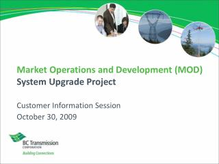 Market Operations and Development (MOD) System Upgrade Project
