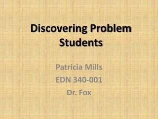 Discovering Problem Students