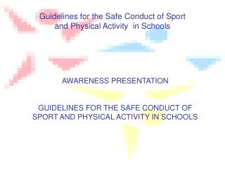 Guidelines for the Safe Conduct of Sport  and Physical Activity  in Schools