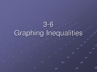 3-6  Graphing Inequalities