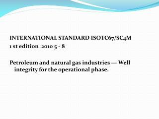 INTERNATIONAL STANDARD ISOTC67/SC4M 1 st edition 2010 5 - 8