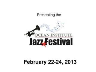 Presenting the February 22-24, 2013