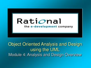 Object Oriented Analysis and Design using the UML Module 4: Analysis and Design Overview