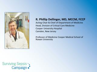 R. Phillip Dellinger, MD, MCCM, FCCP Acting  Chair & Chief of  Department of  Medicine