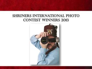 Shriners International Photo Contest Winners 2013