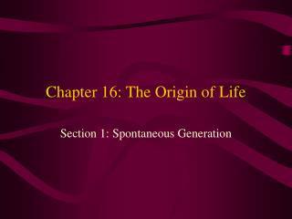 Chapter 16: The Origin of Life