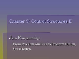 Chapter 5: Control Structures II