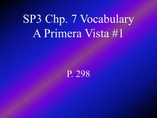 SP3 Chp. 7 Vocabulary A Primera Vista #1