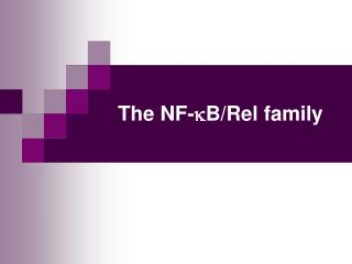The NF- ? B/Rel family