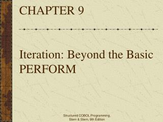 CHAPTER 9   Iteration: Beyond the Basic PERFORM