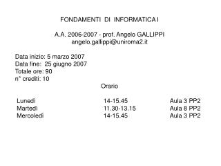 FONDAMENTI  DI  INFORMATICA I A.A. 2006-2007 - prof. Angelo GALLIPPI angelo.gallippi@uniroma2.it