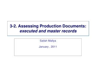 3-2. Assessing Production Documents:  executed and master records
