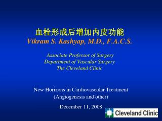 New Horizons in Cardiovascular Treatment  (Angiogenesis and other) December 11, 2008