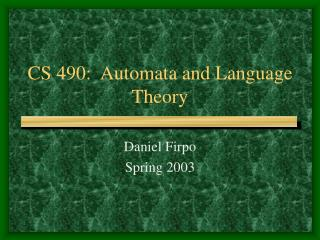 CS 490:  Automata and Language Theory