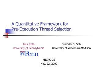 A Quantitative Framework for Pre-Execution Thread Selection
