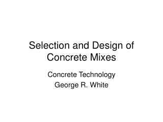 Selection and Design of Concrete Mixes