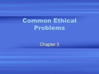 Common Ethical Problems