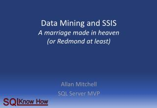 Data Mining and SSIS A marriage made in heaven  (or Redmond at least)