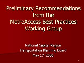 Preliminary Recommendations from the  MetroAccess Best Practices Working Group