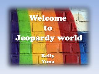 Welcome  to  Jeopardy world
