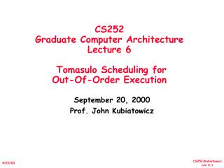 CS252 Graduate Computer Architecture Lecture 6  Tomasulo Scheduling for  Out-Of-Order Execution