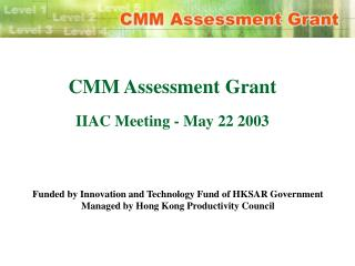 CMM Assessment Grant IIAC Meeting - May 22 2003