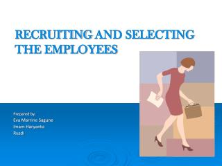 RECRUITING AND SELECTING  THE EMPLOYEES