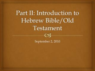 Part II: Introduction to Hebrew Bible/Old Testament