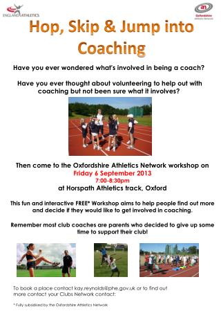 Then come to the Oxfordshire Athletics Network workshop on  Friday  6 September 2013 7:00-8:30pm