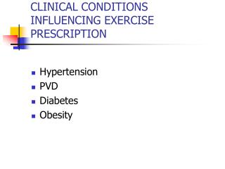 CLINICAL CONDITIONS INFLUENCING EXERCISE PRESCRIPTION