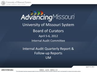 University of Missouri System Board of Curators April 5-6,  2012 Internal Audit Committee