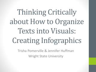 Thinking Critically about How to Organize Texts into Visuals:  Creating  Infographics