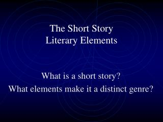 The Short Story Literary Elements