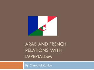 Arab and French Relations with Imperialism