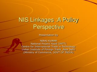 NIS Linkages :A Policy Perspective