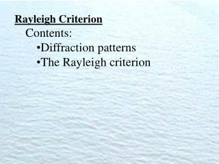 Rayleigh Criterion Contents: Diffraction patterns The Rayleigh criterion