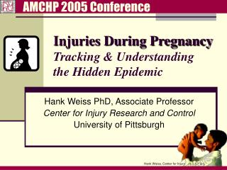 Injuries During Pregnancy Tracking & Understanding the Hidden Epidemic