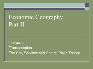 Economic Geography Part II